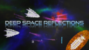 Deep Space Reflections