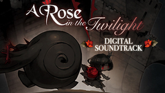 A Rose in the Twilight - Digital Soundtrack