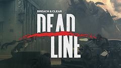 Breach & Clear: Deadline