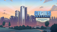 Cities: Skylines - Downtown Radio