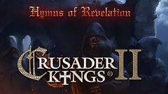 Crusader Kings II: Hymns of Revelation