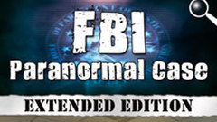 FBI Paranormal Case: Extended Edition