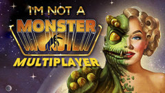 I am not a Monster: Multiplayer Version