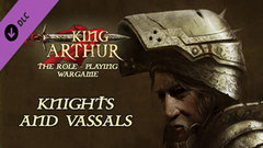 King Arthur: Knights and Vassals