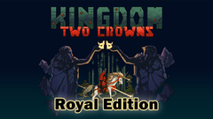 Kingdom Two Crowns: Royal Edition