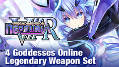 Megadimension Neptunia VIIR - 4 Goddesses Online Legendary Weapon Set