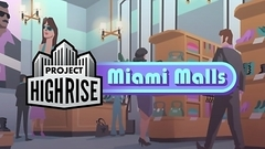 Project Highrise: Miami Malls