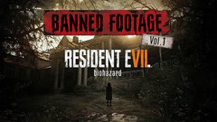 Resident Evil 7 Biohazard - Banned Footage Vol. 1