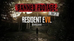 Resident Evil 7 Biohazard - Banned Footage Vol. 2