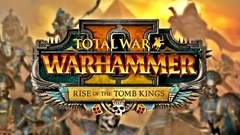 Total War™: WARHAMMER® II: Rise of the Tomb Kings