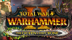Total War™: WARHAMMER® II: The Queen & The Crone