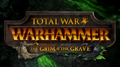 Total War™: WARHAMMER – The Grim & The Grave