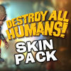 Destroy All Humans! Skin Pack