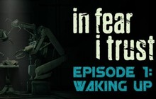 In Fear I Trust - Episode 1: Waking Up Badge