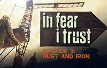In Fear I Trust - Episode 3: Rust and Iron Badge