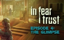 In Fear I Trust - Episode 4: The Glimpse Badge