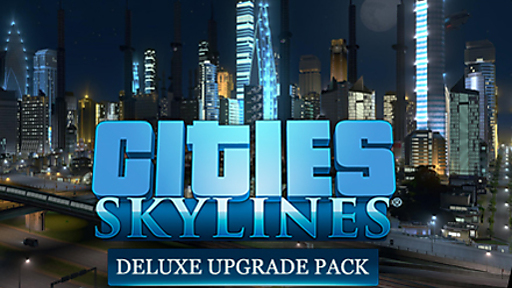 Cities: Skylines - Deluxe Upgrade Pack