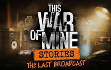 This War of Mine: Stories - The Last Broadcast (ep. 2) Badge